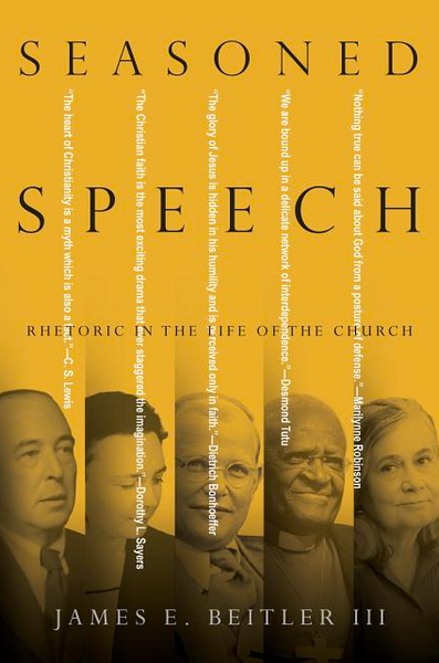 Seasoned Speech: Rhetoric in the Life of the Church