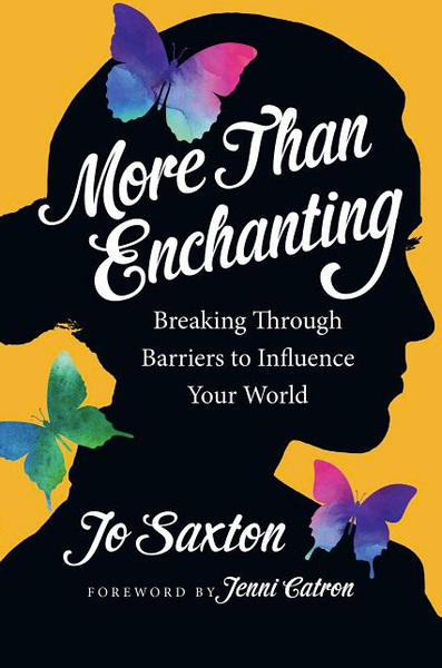 More Than Enchanting: Breaking Through Barriers to Influence Your World (Expanded)