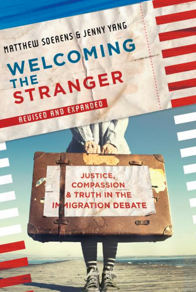 Welcoming the Stranger: Justice, Compassion, and Truth in the Immigration Debate