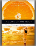 The Life of the Body: Physical Well-Being and Spiritual Formation