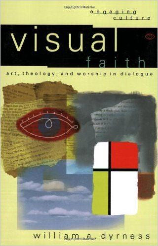 Visual Faith: Art, Theology, and Worship in Dialogue ( Engaging Culture )