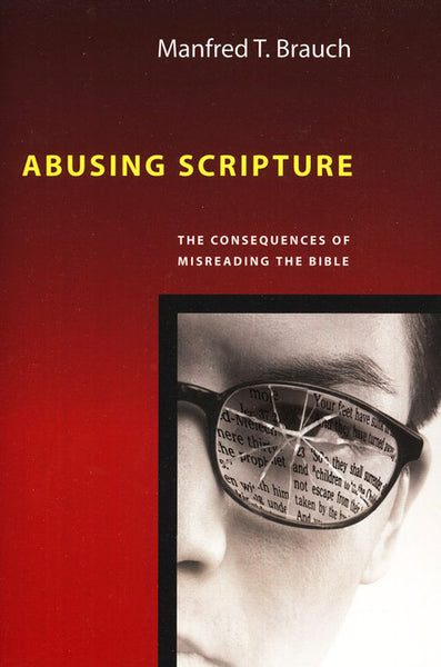Abusing Scripture: The Consequences of Misreading the Bible