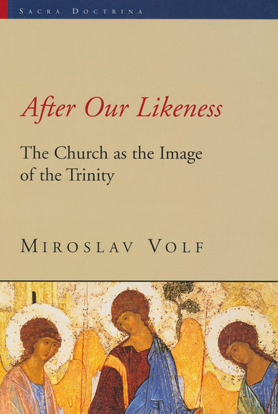 After Our Likeness: The Church as the Image of the Trinity