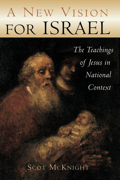 A New Vision for Israel: The Teachings of Jesus in National Context