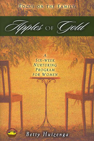 Apples of Gold: A Six-Week Nurturing Program for Women