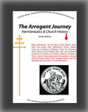 The Arrogant Journey: Hermeneutics and Church History