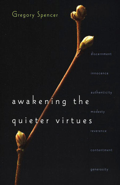 Awakening the Quieter Virtues