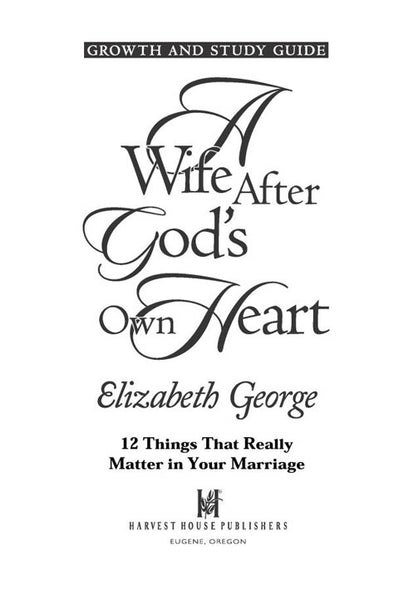 A Wife After God's Own Heart: Growth & Study Guide