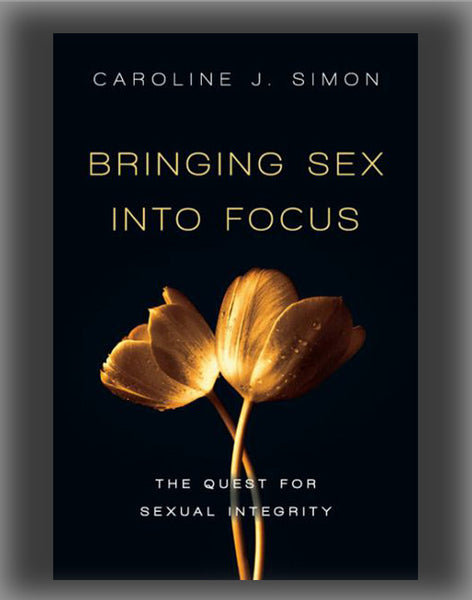 Bringing Sex Into Focus: The Quest for Sexual Integrity