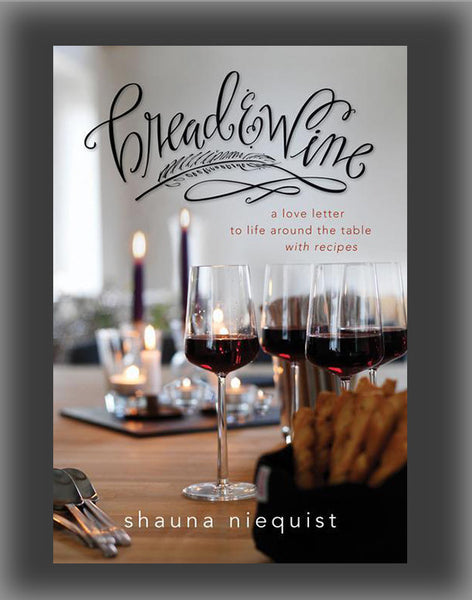 Bread & Wine: A Love Letter to Life Around the Table, with Recipes