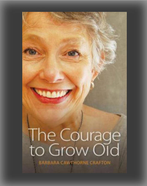 The Courage to Grow Old