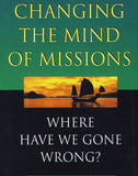 Changing the Mind of Missions: Where Have We Gone Wrong?
