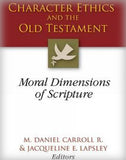 Character Ethics and the Old Testament: Moral Dimensions of Scripture