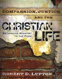 Compassion, Justice and the Christian Life: Rethinking Ministry to the Poor