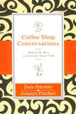 Coffee Shop Conversations: Making the Most of Spiritual Small Talk