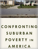Confronting Suburban Poverty in America