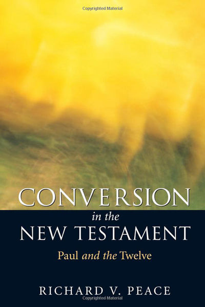 Conversion in the New Testament: Paul and the Twelve