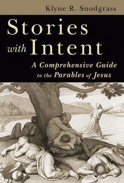 Stories with Intent: A Comprehensive Guide to the Parables