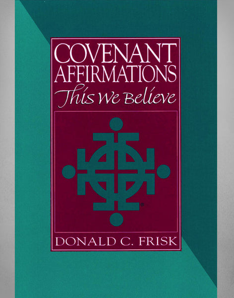 Covenant Affirmations: This We Believe