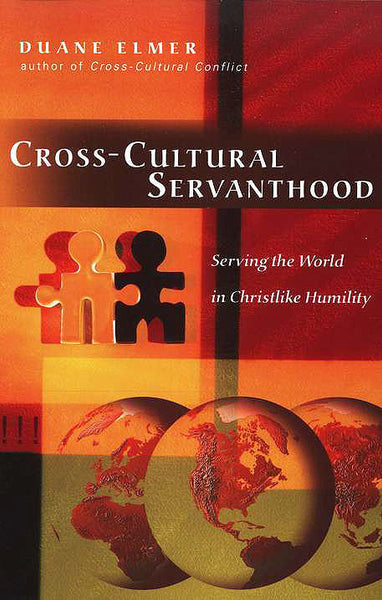 Cross-Cultural Servanthood: Serving the World in Christlike Humility
