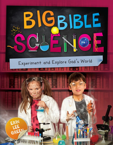 Big Bible Science: Experiment and Explore Gods Word