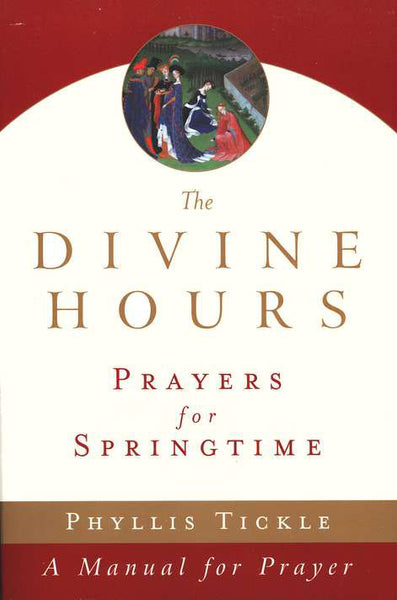 The Divine Hours: Prayers for Springtime