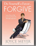Do Yourself a Favor... Forgive: Learn How to Take Control of Your Life Through Forgiveness