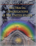 People of the Dream: Multiracial Congregations in the United States
