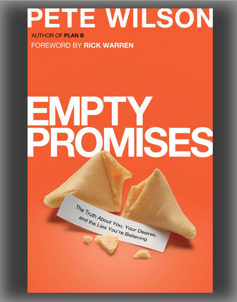 Empty Promises: The Truth about You, Your Desires, and the Lies You're Believing