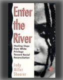 Enter the River: Healing Steps from White Privilege Toward Racial Reconciliation