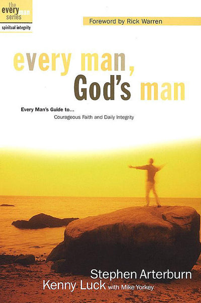Every Man, God's Man: Courageous Faith and Daily Integrity