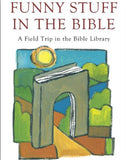 Funny Stuff in the Bible: A Field Trip in the Bible Library