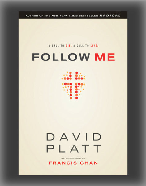 Follow Me: A Call to Die.  A Call to Live