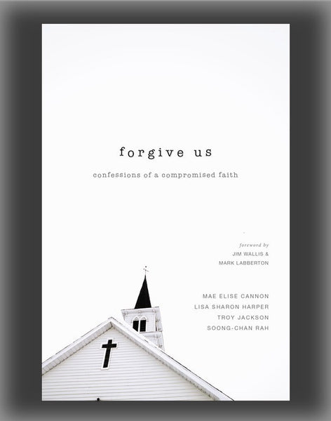 Forgive Us: Confessions of a Compromised Faith