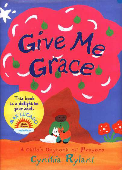 Give Me Grace: A Child's Daybook of Prayers