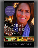 Global Soccer Mom: Changing the World Is Easier Than You Think