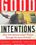 Good Intentions: Nine Hot-Button Social Issues Viewed Through the Eyes of Faith