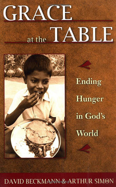 Grace at the Table: Ending Hunger in God's World