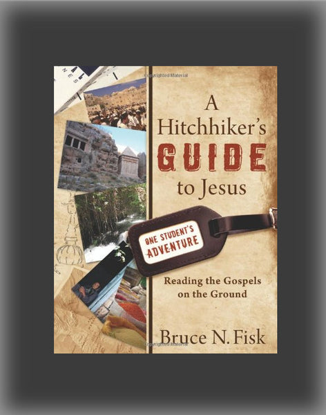 A Hitchhikers Guide to Jesus