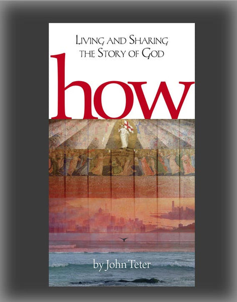 How: Living and Sharing the Story of God