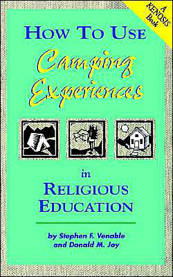 How to Use Camping Experiences in Religious Education