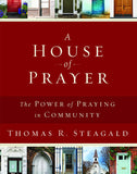 A House of Prayer: The Power of Praying in Community