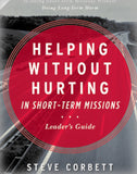 Helping Without Hurting in Short Term Missions (Leaders Guide)