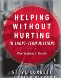 Helping Without Hurting in Short Term Missions (Participants Guide)