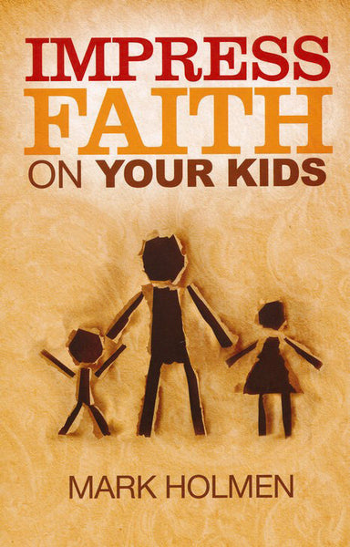 Impress Faith on Your Kids