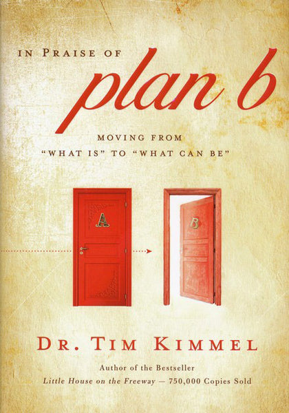 "In Praise of Plan B: Moving from ""What Is"" to ""What Can Be"""