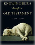 Knowing Jesus Through the Old Testament (2nd ed)