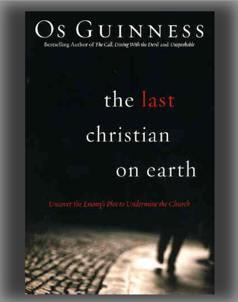 The Last Christian on Earth: Uncover the Enemy's Plot to Undermine the Church