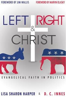 Left, Right & Christ: Evangelical Faith in Politics (2ND ed.)
