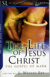 The Life of Jesus Chris: The Gospel of Mark
